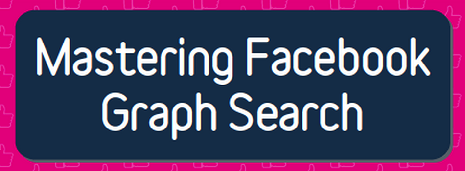 NEW E-Book: Graph Search Marketing for Your Company Facebook Page